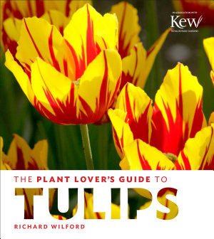 The Plant Lover s Guide to Tulips PDF