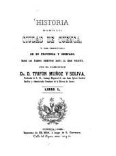 Historia de la ... ciudad de Cuenca y del territorio de su provincia y obispado, desde los tiempos primitivos hasta la edad presente
