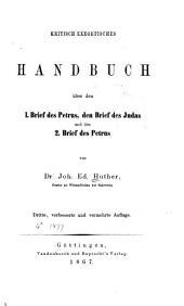 Kritisch exegetisches Handbuch über den 1. Brief des Petrus, den Brief des Judas und den 2. Brief des Petrus