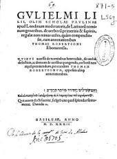 Gulielmi Lilii ... De latinoru[m] nominum generibus, de uerboru[m] praeteritis [et] supinis...