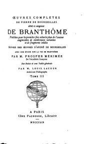 Oeuvres complètes de Pierre de Bourdeilles ...: suivies des oeuvres d'André de Bourdeilles...