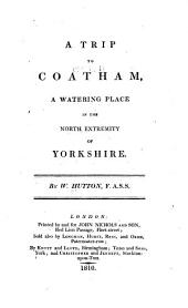 A trip to Coatham,: a watering place in the north extremity of Yorkshire