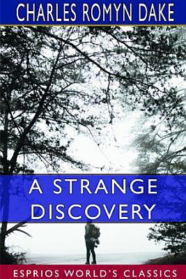 A Strange Discovery  Esprios Classics  PDF
