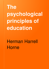 The Psychological Principles of Education: A Study in the Science of Education