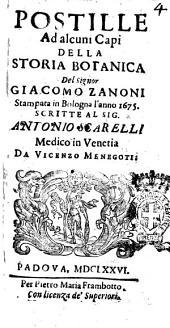 Postille ad alcuni capi della Storia botanica del signor Giacomo Zanoni stampata in Bologna l'anno 1675. Scritte al sig. Antonio Scarelli medico in Venetia da Vicenzo Menegoti