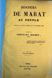 Discours de Marat au peuple extrait de l'Ami du peuple du 18 Sept. 1789: Publié par Constant Hilbey, ouvrier