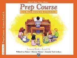 Alfred s Basic Piano Prep Course  Lesson Book A PDF