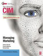 CIM Coursebook: Managing Marketing