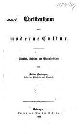 Christenthum und moderne Cultur: Studien, Kritiken und Charakterbilder, Band 1