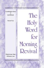 The Holy Word for Morning Revival - Crystallization-study of Leviticus, Volume 4