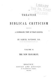 A Treatise on Biblical Criticism Exhibiting a Systematic View of that Science: Volume 2