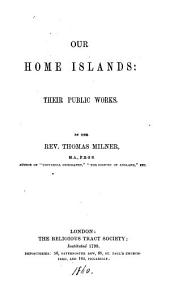 Our home islands [by T. Milner