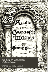 Aradia: Or, The Gospel of the Witches