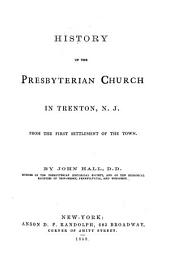 History of the Presbyterian Church in Trenton, N. J.: From the First Settlement of the Town