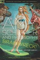 Amy Schumer and Philosophy PDF