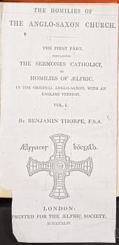 The Homilies of the Anglo-Saxon Church: The First Part, Containing the Sermones Catholici, Or Homilies of Aelfric, Volume 2
