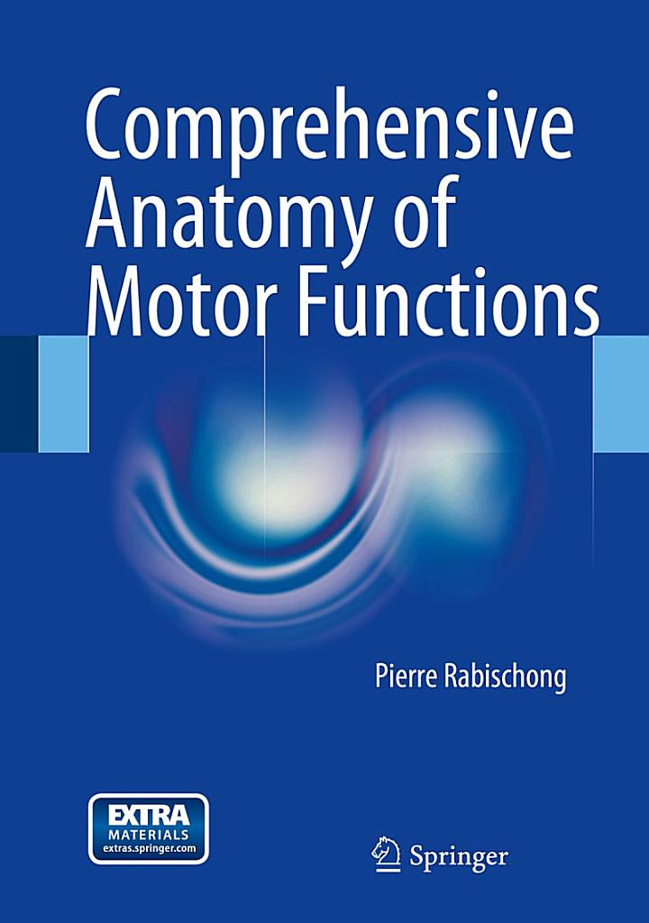 Comprehensive Anatomy of Motor Functions