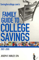 Savingforcollege.com's Family Guide to College Savings 2007-2008