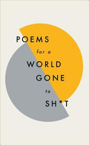 Poems for a world gone to sh t Book