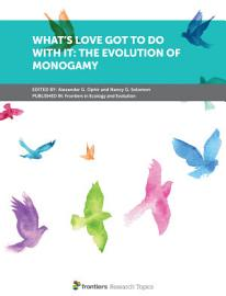 What   S Love Got To Do With It  The Evolution Of Monogamy