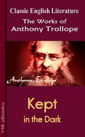 Kept in the Dark: Trollope's Works