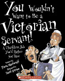 You Wouldn t Want to Be a Victorian Servant  PDF