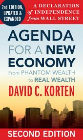 Agenda for a New Economy: From Phantom Wealth to Real Wealth, Edition 2