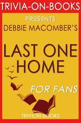 Last One Home A Novel By Debbie Macomber Trivia On Books  Book PDF