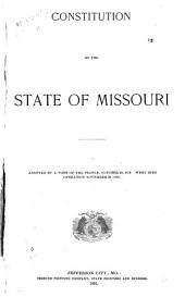 Constitution of the State of Missouri: Adopted by a Vote of the People, October 30, 1875, Went Into Operation November 30, 1875