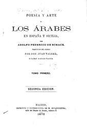 Poesĭa y arte de los árabes en España y Sicilia Tr. del aleman por Don Juan Valera ...