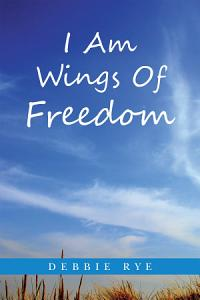 I Am Wings Of Freedom Book