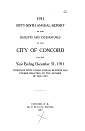 Annual Report of the Receipts and Expenditures of the City of Concord ... Together with Other Annual Reports and Papers Relating to the Affairs of the City: Volume 59