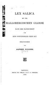 Lex Salica: mit der Mallobergischen Glosse ; nach der Handschrift von Sens-Fontainebleau-Paris 4627