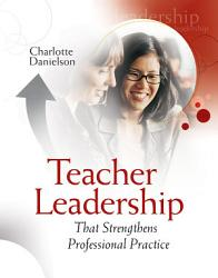 Teacher Leadership That Strengthens Professional Practice Book PDF