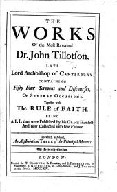 The Works of the Most Reverend Dr. John Tillotson ... Published from the originals by Ralph Barker. With a portrait