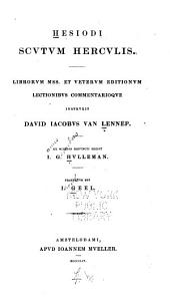 Hesiodi Scutum Herculis: librorum mss. et veterum editionum lectionbus commentarioque