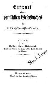 Entwurf eines peinlichen Gesetzbuches für die kurpfalzbaierischen Staaten