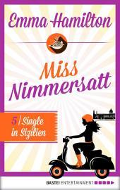 Miss Nimmersatt - Folge 5: Single in Sizilien