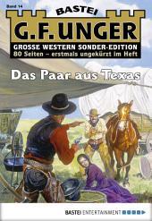 G. F. Unger Sonder-Edition 14 - Western: Das Paar aus Texas