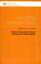 Bulletin on Narcotics: Science in Drug Control - the Role of Laboratory and Scientific Expertise