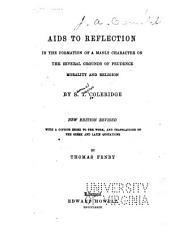 Aids to reflection in the formation of a manly character on the several grounds of prudence, morality and religion