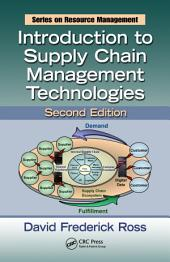 Introduction to Supply Chain Management Technologies, Second Edition: Edition 2
