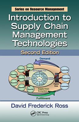 Introduction to Supply Chain Management Technologies  Second Edition PDF