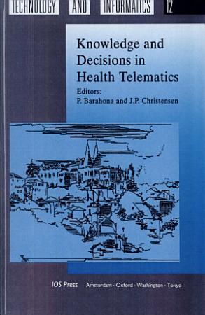 Knowledge and Decisions in Health Telematics PDF