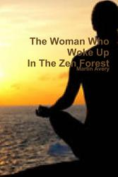 The Woman Who Woke Up In The Zen Forest Book PDF