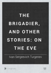 The Brigadier, and Other Stories: On the Eve