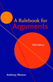 A Rulebook for Arguments (Fifth Edition): Edition 5