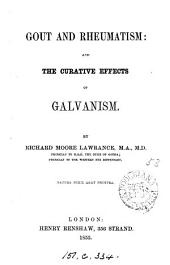 Gout and Rheumatism: And the Curative Effects of Galvanism