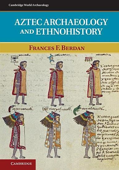 Aztec Archaeology and Ethnohistory PDF