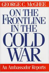 On the Frontline in the Cold War: An Ambassador Reports